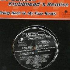 Disques de vinyle: DJ BALLOON - GOING BACK TO MY FXXX ROOTS (KLUBBHEAD'S-REMIXE) - 1997. Lote 240929665