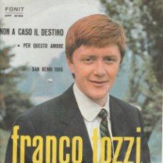Discos de vinilo: 45 GIRI FRANCO TOZZI NON A CASO (IL DESTINO CHE CI HA FATTO INCONTRARE /PER QUESTO AMORE FONIT SA. Lote 240990785