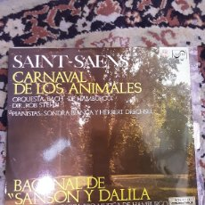 Discos de vinilo: SAINT SAENS: CARNAVAL DE LOS ANIMALES / BACANAL DE SANSON Y DALILA. Lote 241000955