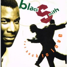 Discos de vinilo: BLACK SMITH - GET BACK TO LOVE - MAXI SINGLE 1989 - ED. UK. Lote 287702018