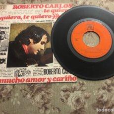 """Discos de vinilo: ROBERTO CARLOS, VINILO 7"""" (TE QUIERO). Lote 241102715"""