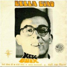 Discos de vinilo: XESC BOIX - BELLA CIAO - EP SPAIN 1968 - 4 VENTS A4V-7. Lote 241110730