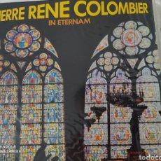 Discos de vinilo: PIERRE RENE COLOMBIER IN ETERNAM VINILO 1974. Lote 241138980