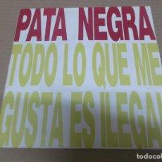 Disques de vinyle: PATA NEGRA (SINGLE) TODO LO QUE ME GUSTA ES ILEGAL AÑO 1990 - PROMOCIONAL. Lote 241143725