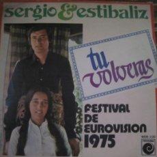 Dischi in vinile: SERGIO & ESTIBALIZ - TU VOLVERAS SINGLE ORIGINAL ESPAÑOL - NOVOLA RECORDS 1975 - MUY NUEVO (5). Lote 241289580
