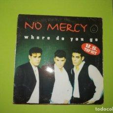 Discos de vinil: DISCO VINILO NO MERCY - WHERE DO YO GO. U.S. TOP HIT. Lote 241319400