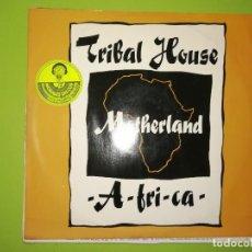 Discos de vinilo: DISCO DE VINILO. TRIBAL HOUSE, MOTHERLAND - A-FRI.CA-. Lote 241319830