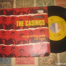 Discos de vinilo: THE CASINOS - THEN YOU CAN TELL ME GOODBYE (TEMPO-1967) OG ESPAÑA. Lote 241388415
