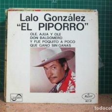 Discos de vinilo: LALO GONZALEZ EL PIPORRO - OLÉ, AJUA Y OLÉ / DON BALDOMERO / Y FUE POQUITO A POCO + 1 - 1957. Lote 241462500