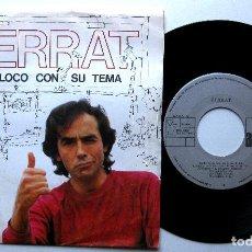 Dischi in vinile: JOAN MANUEL SERRAT - CADA LOCO CON SU TEMA / DE VEZ EN CUANDO LA VIDA - SINGLE ARIOLA 1983 BPY. Lote 241687340