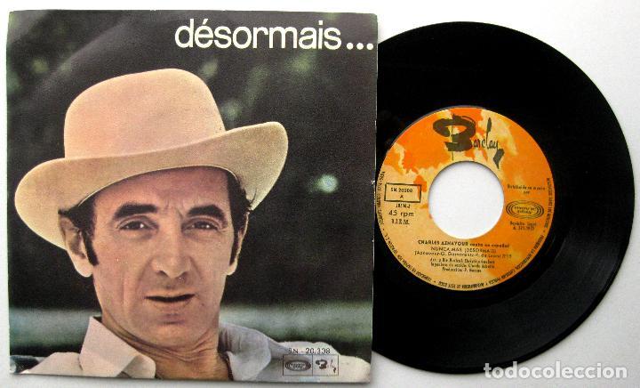 CHARLES AZNAVOUR - CANTA EN ESPAÑOL - DÉSORMAIS... (NUNCA MÁS) - SINGLE MOVIEPLAY / BARCLAY 1970 BPY (Música - Discos - Singles Vinilo - Canción Francesa e Italiana)