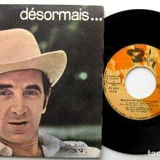 Discos de vinilo: CHARLES AZNAVOUR - CANTA EN ESPAÑOL - DÉSORMAIS... (NUNCA MÁS) - SINGLE MOVIEPLAY / BARCLAY 1970 BPY. Lote 241755365