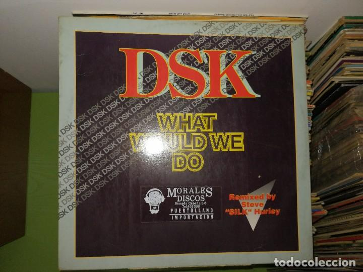 LOTE 2 DISCOS. DSK WHAT WOULD WE DO Y DOWN TOWN WAVES OF LOVE (Música - Discos de Vinilo - Maxi Singles - Techno, Trance y House)