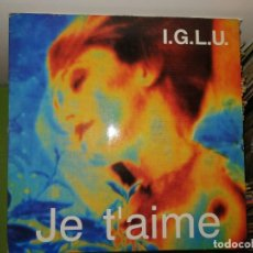 Discos de vinilo: DISCO DE VINILO I.G.L.U. - JE T'AIME - MAXI-SINGLE SPAIN 1990. Lote 241809595