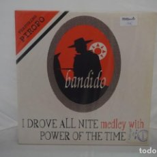 """Disques de vinyle: VINILO 12"""" - BANDIDO FEATURING PIROPO – I DROVE ALL NITE MEDLEY WITH POWER OF THE TIME. Lote 241845480"""