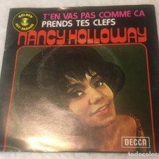 Discos de vinil: SINGLE NANCY HOLLOWAY - T'EN VAS PAS COMME CA - PRENDS TES CLEFS - DECCA 79.737 - PEDIDOS MINIMO 7€. Lote 241899100