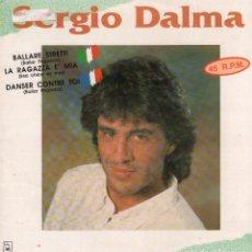 Disques de vinyle: SERGIO DALMA - BAILAR PEGADOS, ESA CHIICA ES MIA, DANSER CONTRE TOI / MAXI SINGLE DE 1991 RF-9161. Lote 241915770