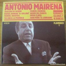 Discos de vinilo: ANTONIO MAIRENA ROMANCES, GILIANAS Y ALBOREAS. FLAMENCO 1. Lote 241938335