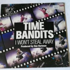 Dischi in vinile: TIME BANDITS - I WON'T STEAL AWAY (EXTENDED RE-MIX) - 1986. Lote 241981180