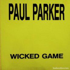 Discos de vinilo: PAUL PARKER, WICKED GAME, ESPAÑA 1992, BOY-148 ,(VG+_EX). Lote 242087310