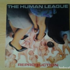 Discos de vinilo: THE HUMAN LEAGUE -REPRODUCTION- LP VIRGIN I-201.019 ED. ESPAÑOLA 1979 MUY BUENAS CONDICIONES.. Lote 242090685
