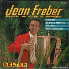 Discos de vinilo: JEAN FREBER - CAMPEON DEL MUNDO DE ACORDEON / GALLITO, EL GATO MONTES.../ EP 1963 RF-4833. Lote 242131975