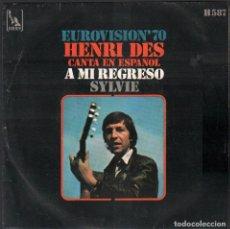 Discos de vinilo: HENRI DES CANTA EN ESPAÑOL - A MI REGRESO / SYLVIE // EUROVISION 70 / SINGLE 1970 RF-4834. Lote 242132270