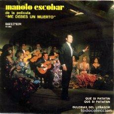 Discos de vinilo: MANOLO ESCOBAR – QUE SI PATATÍN, QUE SI PATATÁN / BULERÍAS DEL LEÑADOR. Lote 242157465