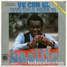 Discos de vinilo: BASILIO – VE CON EL / VIVO SÓLO PARA TI. Lote 242160030