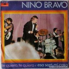 Discos de vinilo: NINO BRAVO – TE QUIERO, TE QUIERO / ESA SERÁ MI CASA. Lote 242160660