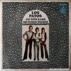 Discos de vinilo: LOS PAYOS – UN TIPO RARO / NO TENGO TIEMPO. Lote 242163795