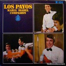 Discos de vinilo: LOS PAYOS – MARÍA ISABEL / COMPASIÓN. Lote 242164610