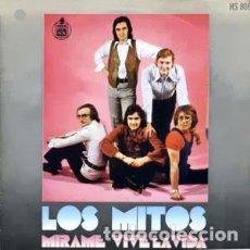 Discos de vinilo: LOS MITOS – MIRAME / VIVE LA VIDA. Lote 242165485