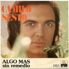 Discos de vinilo: CAMILO SESTO – ALGO MAS / SIN REMEDIO. Lote 242166800