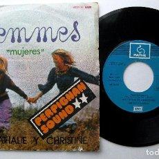 Discos de vinilo: NATHALIE Y CHRISTINE CON LES VIBRATIONS - FEMMES (MUJERES) - SINGLE EMI PATHE 1975 BPY. Lote 242167315