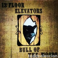 Discos de vinilo: 13TH FLOOR ELEVATORS–BULL OF THE WOODS . LP VINILO NUEVO. Lote 242177105