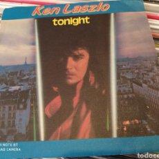 Discos de vinilo: KEN LASZLO–TONIGHT . SINGLE VINILO EDICION SPAIN. 1985. PERFECTO ESTADO - ITALO DISCO -. Lote 242292105
