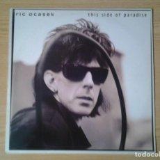 Discos de vinilo: RIC OCASEK -THIS SIDE OF PARADISE- LP GEFFEN RECORDS 1986 ED. ESPAÑOLA 924098-1 MUY BUENAS CONDICION. Lote 242304310