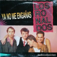 Discos de vinil: LOS RONALDOS - YA NO ME ENGAÑAS - MAXI SINGLE DE DE VINILO #. Lote 242377150
