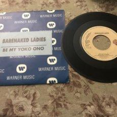 """Discos de vinilo: BARENAKED LADIES, VINILO 7"""" (BE MY YOKO ONO). Lote 242413510"""