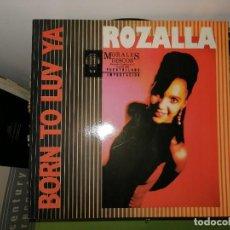 Discos de vinilo: DISCO VINILO. ROZALLA. BORN TO LUV YA. Lote 242417245