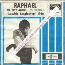 Discos de vinilo: RAPHAEL EUROVISION 1966 YO SOY AQUEL ( HOLANDA ). Lote 242442860