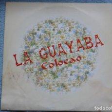 Discos de vinilo: COLOCAO,LA GUAYABA EDICION ESPAÑOLA DEL 97. Lote 242470495