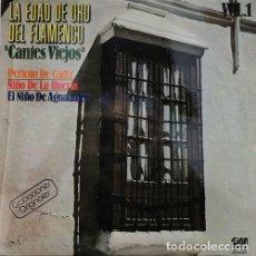 Discos de vinilo: PERICON DE CADIZ / NIÑO DE LA HUERTA / EL NIÑO DE AGUADULCE - CANTES VIEJOS - LP DE VINILO. Lote 242862420