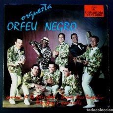 Discos de vinilo: ORQUESTA ORFEU NEGRO - CAMINO DE LA FELICIDAD - EP 1964 - COLUMBIA. Lote 242870580