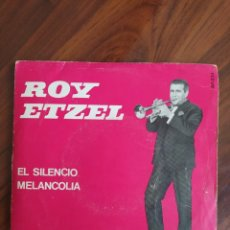 """Discos de vinilo: ROY ETZEL - EL SILENCIO / MELANCOLIA - 1965 - VINYL, 7"""" PULGADAS - DISCO VINILO. Lote 242896040"""