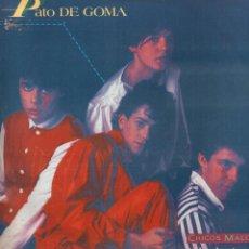Discos de vinilo: CHICOS MALOS - PATO DE GOMA / LP WEA DE 1984 / BUEN ESTADO RF-9192. Lote 242950635
