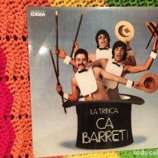 Discos de vinilo: LA TRINCA - CA BARRET. Lote 243076400