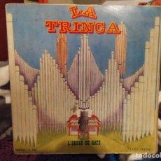 Discos de vinilo: LA TRINCA - LA ORGUE DE GATS -. Lote 243081460