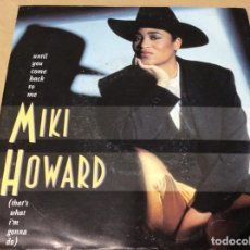 Discos de vinilo: MIKI HOWARD· UNTIL YOU COME BACK TO ME / COME SHARE MY LOVE. ATLANTIC 1986.. Lote 243092965